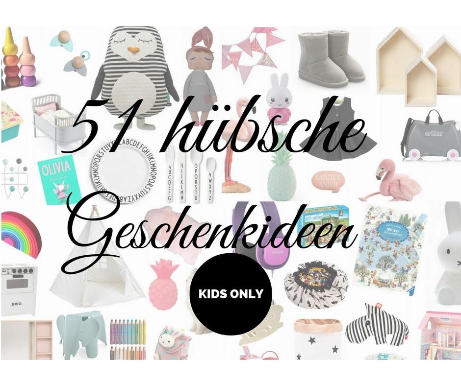 Geschenke Für Kinder 51 Geschenkideen Für Den Kindergeburtstag