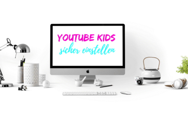 youtube kids sicher einstellen